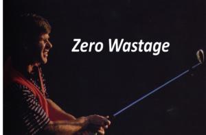 Zero wastage